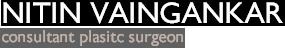 Nitin Vaingankar – Consultant Plastic Surgeon
